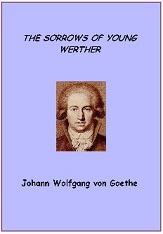 the sorrows of young werther essay Prompt: most of us might see the title character of the sorrows of young werther as a self-indulgent nut, but he bacame a cult hero to followers of the.
